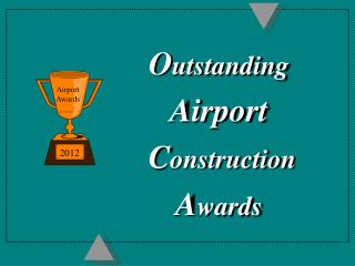 O utstanding  Airport C onstruction  A wards