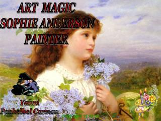 ART  MAGIC  SOPHIE ANDERSON PAINTER
