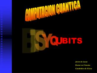 Javier de Lucas Doctor en Ciencias Catedrático de Física