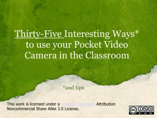 Thirty-Five  Interesting Ways* to use your Pocket Video Camera in the Classroom