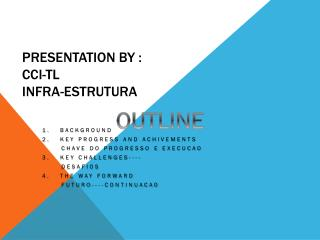 PRESENTATION BY : CCI-TL INFRA-ESTRUTURA