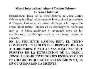 Miami International Airport Cocaine Seizure - Deceased Internal