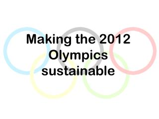 Making the 2012 Olympics sustainable