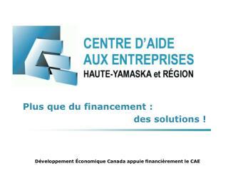 Développement Économique Canada appuie financièrement le CAE
