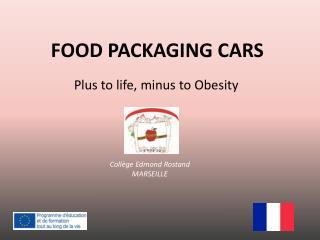 FOOD PACKAGING CARS