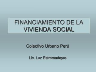 FINANCIAMIENTO DE LA VIVIENDA SOCIAL