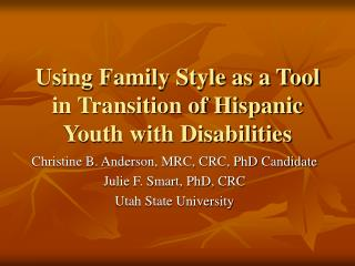 Using Family Style as a Tool in Transition of Hispanic Youth with Disabilities