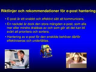 Riktlinjer och rekommendationer f�r e-post hantering