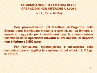 COMUNICAZIONE TELEMATICA DELLE OPERAZIONI NON INFERIORI A 3.000   art. 21, D.L. n. 78