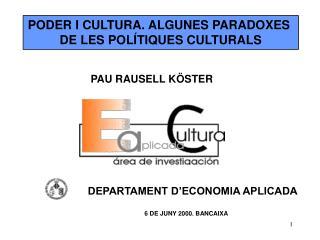 PODER I CULTURA. ALGUNES PARADOXES  DE LES POLÍTIQUES CULTURALS