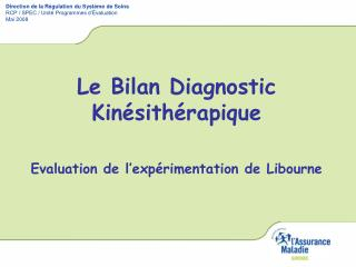 Le Bilan Diagnostic Kinésithérapique Evaluation de l'expérimentation de Libourne