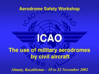 The use of military aerodromes  by civil aircraft