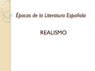 pocas de la Literatura Espa ola
