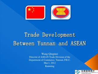 Wang Qingmei Director of ASEAN Trade Division of the Department of Commerce, Yunnan, P.R.C.