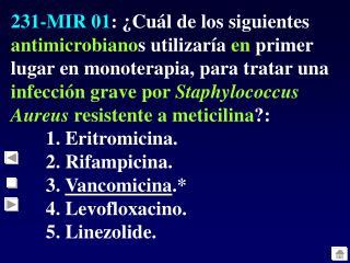 232-MIR 01 : El  agente etiológico de la fiebre por arañazo de gato  es: 1.  Rickettsia Conori.