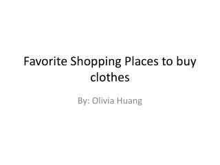 Favorite Shopping Places to buy clothes