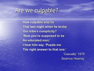 Are we culpable?