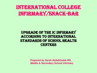 INTERNATIONAL COLLEGE INFIRMARY/snack-bar