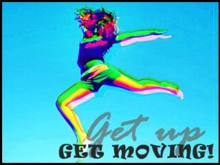 Welcome to the 'Get up, Get Moving' Quiz!