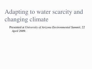 Adapting to water scarcity and changing climate