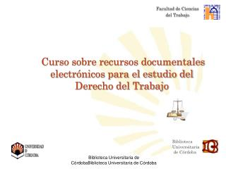 Curso sobre recursos documentales electrónicos para el estudio del Derecho del Trabajo
