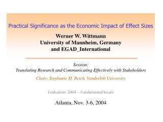 Practical Significance as the Economic Impact of Effect Sizes  Werner W. Wittmann University of Mannheim, Germany and EG