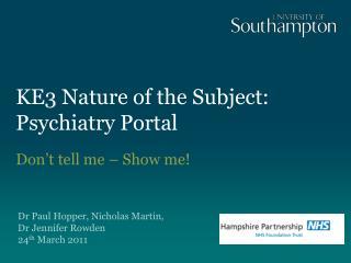 KE3 Nature of the Subject: Psychiatry Portal