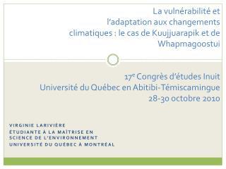 Virginie  Larivière É tudiante à la maîtrise en science de l'environnement