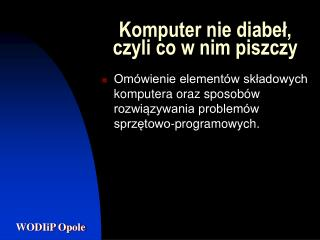 Komputer nie diabe?, czyli co w nim piszczy