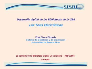 Desarrollo digital de las Bibliotecas de la UBA Las Tesis Electrónicas