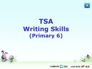 TSA  Writing Skills (Primary 6)