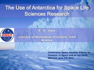 The Use of Antarctica for Space Life Sciences Research