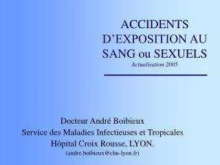 ACCIDENTS D EXPOSITION AU SANG ou SEXUELS Actualisation 2005