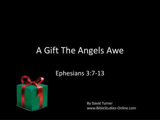 A Gift The Angels Awe