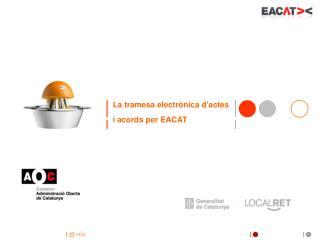 La  tramesa electrònica  d' actes i  acords  per  EACAT