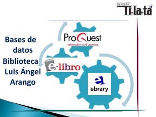Bases de datos Biblioteca Luis Ángel Arango