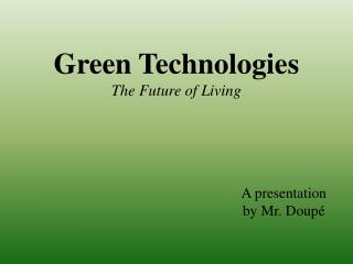Green Technologies The Future of Living