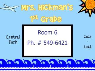 Mrs. Hickman's 1 st  Grade