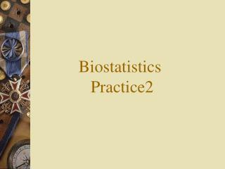 Biostatistics  Practice2
