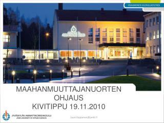 Maahanmuuttajanuorten ohjaus  KIVITIPPU 19.11.2010