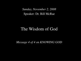The Wisdom of God Message 4 of 4 on KNOWING GOD