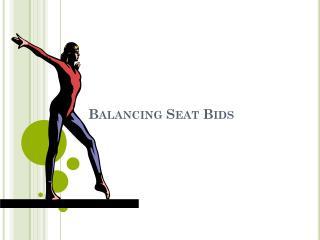 Balancing Seat Bids