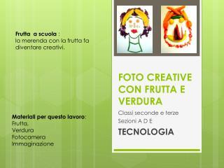 FOTO CREATIVE CON FRUTTA E VERDURA