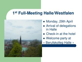 1 st  Full-Meeting Halle/Westfalen