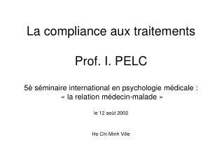 plus on force la compliance du patient plus on facilite sa guérison