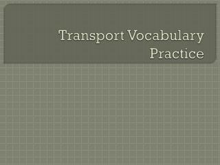Transport Vocabulary Practice