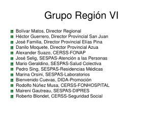 Grupo Región VI