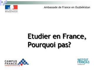 Etudier en France,  Pourquoi pas?