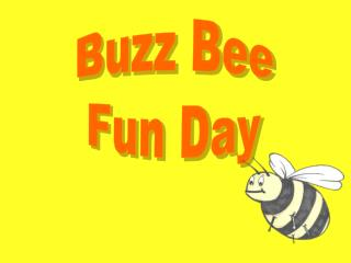 Buzz Bee Fun Day