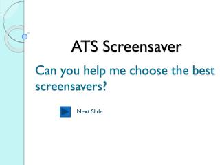 ATS  Screensaver
